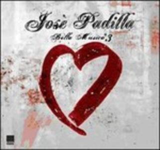 Bella musica vol.3 - CD Audio di José Padilla