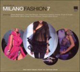 Milano Fashion 7. The Finest Music from the Fashion Show - CD Audio