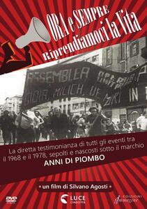 Ora e sempre - Riprendiamoci la vita (DVD) di Silvano Agosti - DVD