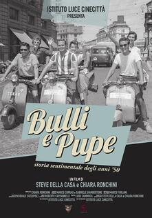 Bulli e pupe: storia sentimentale degli anni 50 (DVD) di Steve Della Casa,Chiara Ronchini - DVD