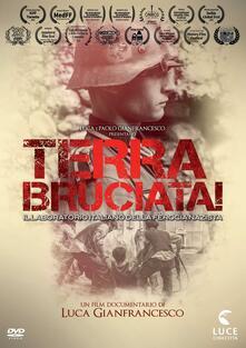 Terra bruciata! Il laboratorio italiano della ferocia nazista (DVD) di Luca Gianfrancesco - DVD