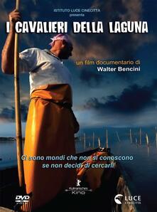 I cavalieri della laguna (DVD) di Walter Bencini - DVD