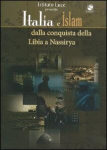 Italia e Islam. Dalla conquista della Libia a Nassirya - DVD