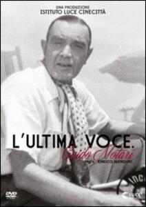 L' ultima voce. Guido Notari di Enrico Menduni - DVD
