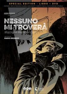 Nessuno mi troverà. Ettore Majorana<span>.</span> Special Edition di Egidio Eronico - DVD