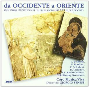 Da Occidente a Oriente. Itinerario attraverso la musica sacra dal XVI al XX secolo - CD Audio di Musica Viva