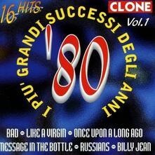 I più grandi successi degli anni '80 vol.1 - CD Audio di Clone
