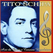 Arie da Opere e Canzoni Napoletane - CD Audio di Tito Schipa