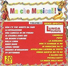 Ma Che Musica !!! vol.2 - CD Audio