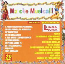 Ma Che Musica !!! vol.4 - CD Audio