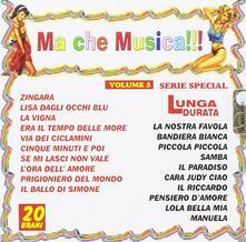 Ma Che Musica !!! vol.5 - CD Audio