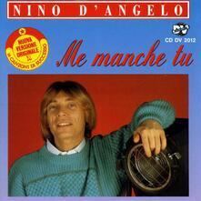 Me manche tu - CD Audio di Nino D'Angelo
