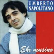 Ehi musino - CD Audio di Umberto Napolitano