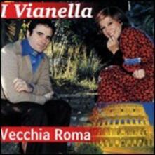 Vecchia Roma - CD Audio di Vianella