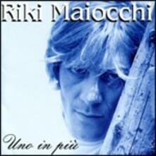 Uno in più - CD Audio di Riki Maiocchi