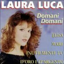 Domani domani - CD Audio di Laura Luca