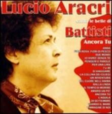 Canta le belle di Battisti - CD Audio di Lucio Aracri