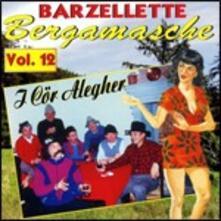Barzellette bergamasche vol.12 - CD Audio di Cor Alegher