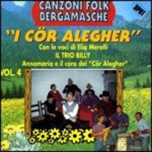 Canzoni folk bergamasche vol.4 - CD Audio di Cor Alegher