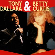 Dallara Tony & Curtis Betty - CD Audio di Betty Curtis,Tony Dallara