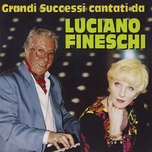 Grandi successi cantati da Luciano Fineschi - CD Audio di Luciano Fineschi