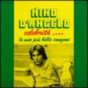 CD Celebrità. Le mie più belle canzoni di Nino D'Angelo
