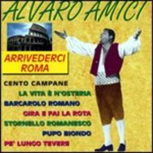 Arrivederci Roma - CD Audio di Alvaro Amici
