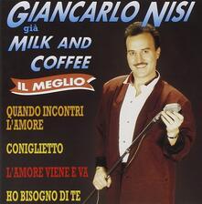 Milk and Coffee. Il meglio - CD Audio di Giancarlo Nisi