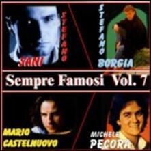 Sempre famosi vol.7 - CD Audio