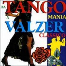 Da Tangomania a Valzer classico - CD Audio