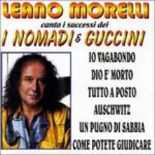 Canta i successi dei Nomadi e Guccini - CD Audio di Leano Morelli