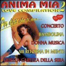 Anima mia love compilation 2 - CD Audio