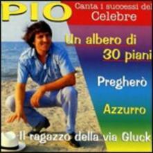 Canta I successi del celebre - CD Audio di Pio