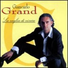 La Voglia di Vivere - CD Audio di Giancarlo Grand