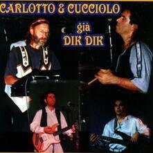 Carlotto e Cucciolo già Dik Dik - CD Audio di Carlotto e Cucciolo