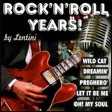 Rock 'n' Roll Years! - CD Audio di Lentini