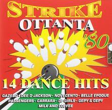 Strike Ottanta. 14 Dance Hits - CD Audio