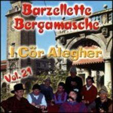 Barzellette bergamasche vol.21 - CD Audio di Cor Alegher