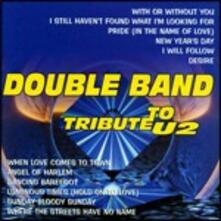 Tribute to U2 - CD Audio di Double Band