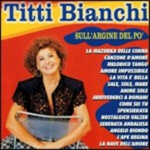 Calendario Titti Bianchi.Sull Argine Del Po Titti Bianchi Cd Ibs