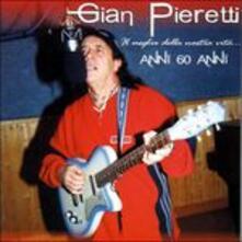 Il meglio della nostra Vita.. Anni 60 An - CD Audio di Gian Pieretti