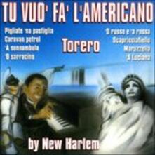 Tu vuo' fa' l'americano - CD Audio di New Harlem