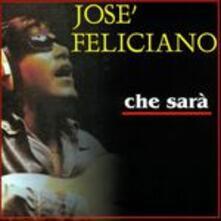 Che sarà - CD Audio di José Feliciano