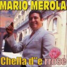 Chella d'e rose - CD Audio di Mario Merola