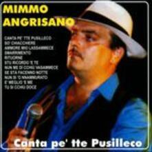 Canta pe' tté pusilleco - CD Audio di Mimmo Angrisano