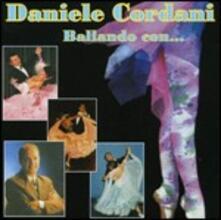 Ballando con Daniele Cordani - CD Audio di Daniele Cordani