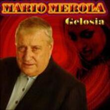Gelosia - CD Audio di Mario Merola