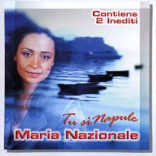 Tu si' Napule + 2 inediti - CD Audio di Maria Nazionale