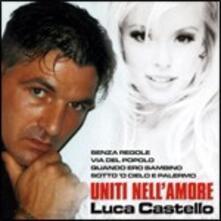 Uniti nell'amore - CD Audio di Luca Castello