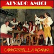 Carrozzella romana - CD Audio di Alvaro Amici